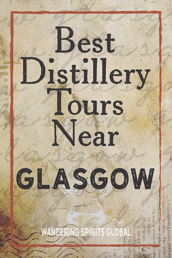 Decorative image with overlay text Best Distillery Tours Near Glasgow